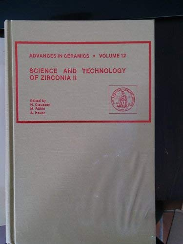 Science and Technology of Zirconia II. Advances in Ceramics, Volume 12