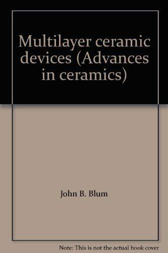Multilayer Ceramic Devices: Blum, John B.;