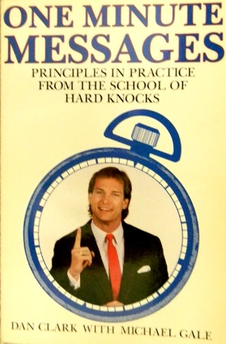 9780916095130: One Minute Messages: Principles in Practice From the School of Hard Knocks