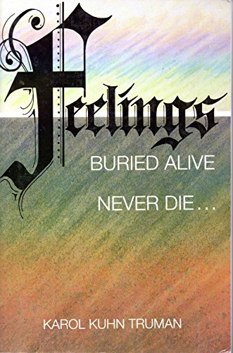 9780916095420: Feelings Buried Alive Never Die