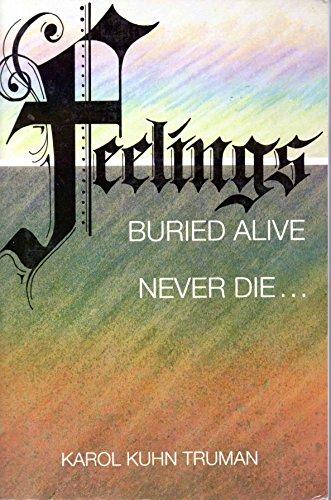 9780916095420: Feelings Buried Alive Never Die