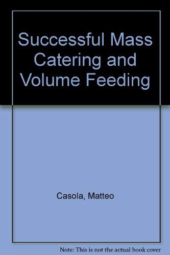 9780916096250: Successful Mass Catering and Volume Feeding