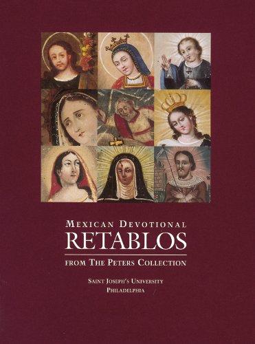 MEXICAN DEVOTIONAL; RETABLOS FROM THE PETERS COLLECTION / Saint Joseph's University: ...