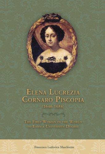 9780916101572: Elena Lucrezia Cornaro Piscopia (1646-1684): The First Woman in the World to Earn a University Degree