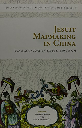 9780916101817: Jesuit Mapmaking in China: D'anville's Nouvelle Atlas De La Chine (1737) (Early Modern Catholicism and the Visual Arts Series)