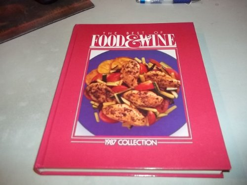Best of Food and Wine 1987: Food Wine Staff;