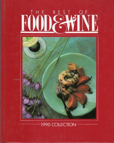 9780916103118: The Best of Food & Wine 1990 Collection