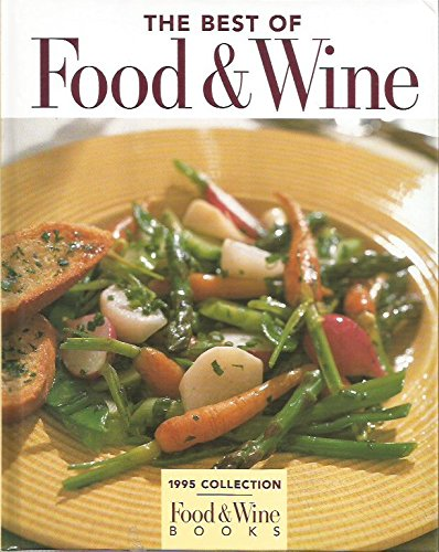 The Best of Food & Wine/1995 (Food & Wine Books)