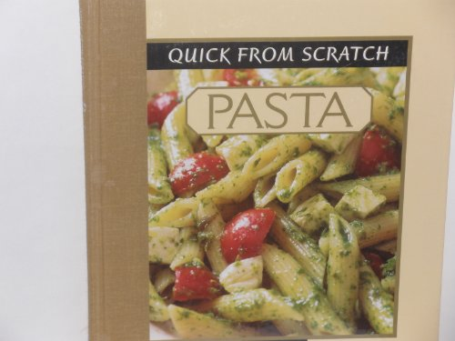 Quick from Scratch: Pasta: Food & Wine Books