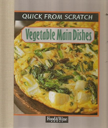 9780916103491: Quick From Scratch: Vegetable Main Dishes