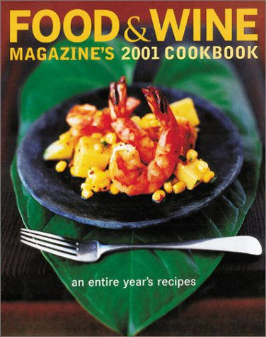 9780916103651: Food & Wine Magazine's 2001 Cookbook: An Entire Year's Recipes