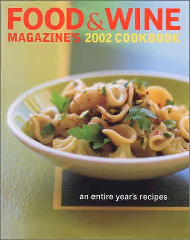 9780916103729: Food & Wine Magazine's 2002 Cookbook: An Entire Year's Recipes