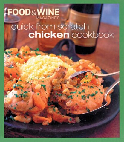 9780916103897: Quick from Scratch Chicken