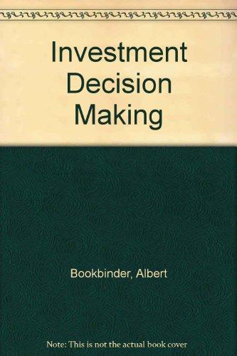 Investment Decision Making: Albert I. Bookbinder