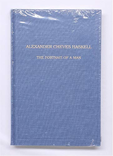 Alexander Cheves Haskell: The Portrait of a: Daly, Louise Haskell