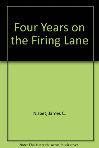 9780916107246: Four Years on the Firing Line