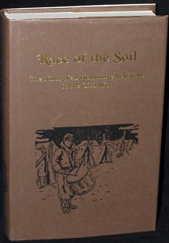 "Race of the Soil: ""The Ninth New Hampshire Regiment in the Civil War"" (9780916107673) by William Marvel"
