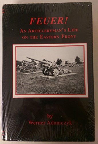 9780916107970: Feuer: An Artilleryman's Life on the Eastern Front