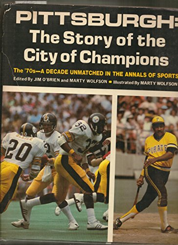 Pittsburgh the Story of a City of: O'Brien, Jim,Wolfson, Marty