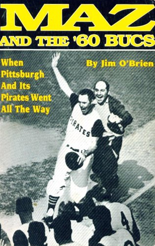 Maz and the '60 Bucs: When Pittsburgh: O'Brien, Jim