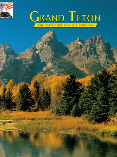 9780916122225: Grand Teton (The Story behind the scenery)