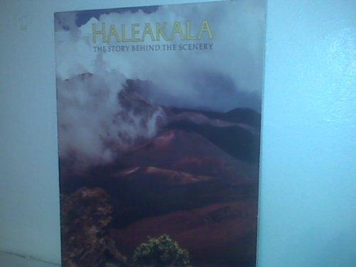 9780916122539: Haleakala: The Story Behind The Scenery