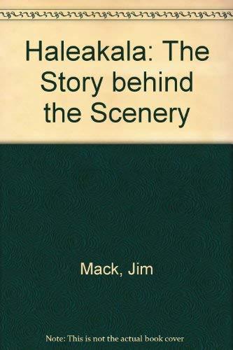 9780916122546: Haleakala: The Story Behind the Scenery