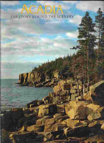 9780916122584: Acadia: The Story Behind the Scenery