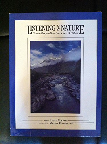 Listening to Nature: How to Deepen Your Awareness of Nature (091612424X) by Cornell, Joseph