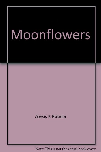 Moonflowers ( Dreampoems ): Rotella, Alexis