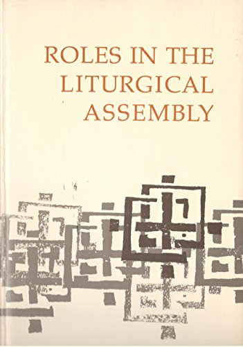 Roles in the Liturgical Assembly: The 23rd: Editor-Achille M. Triacca;