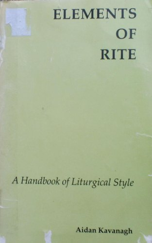 9780916134549: Elements of Rite: A Handbook of Liturgical Style
