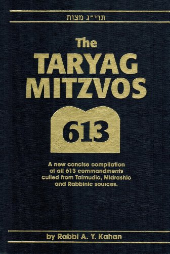 The Taryag Mitzvos: A new concise compilation: Kahan, A.Y.