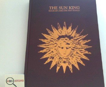 9780916137007: The Sun King: Louis XIV and the New World : an exhibition (Studies in Louisiana culture)
