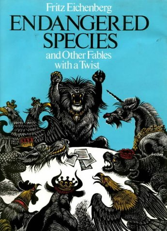 Endangered Species and Other Fables with a Twist: Eichenberg, Fritz