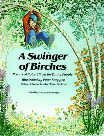 Swinger of Birches: Frost, Robert