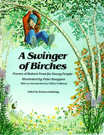 Swinger of Birches Poems of Robert Frost for Young People: Frost, Robert; Clifton Fadiman