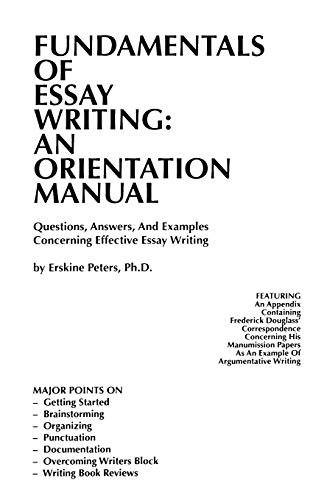 9780916147051: FUNDAMENTALS OF ESSAY WRITING: AN ORIENTATION MANUAL - Questions, Answers, And Examples Concerning Effective Essay Writing