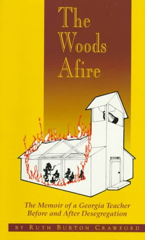 9780916147983: The Woods Afire: The Memories of a Georgia Teacher Before and After Desegregation