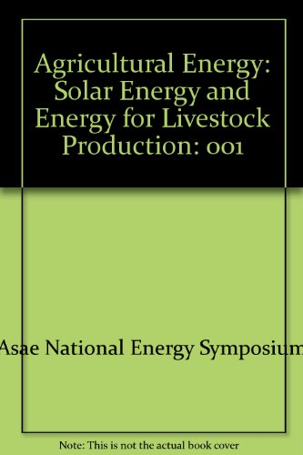 Agricultural Energy: Solar Energy and Energy for: Asae National Energy
