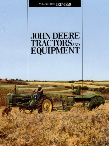 John Deere Tractors and Equipment Volume One: Macmillan, Don &