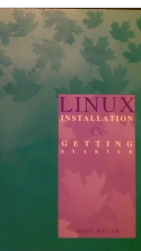 9780916151775: Linux Installation And Getting Started