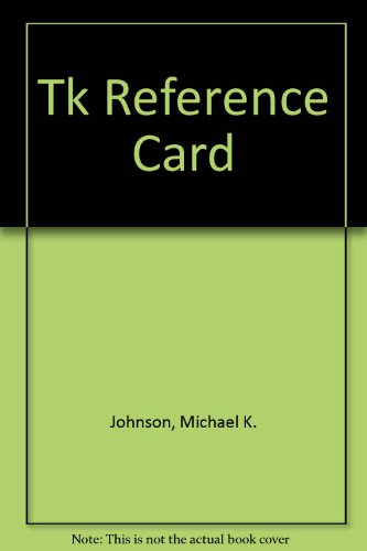 Tk Reference Card (0916151859) by Michael K. Johnson