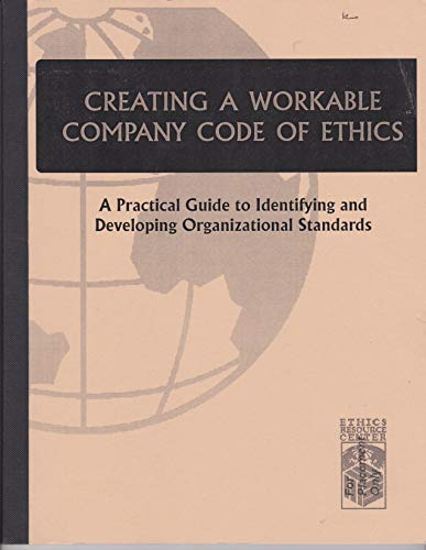 9780916152031: Creating a Workable Company Code of Ethics: A Practical Guide to Identifying and Developing Organizational Standards