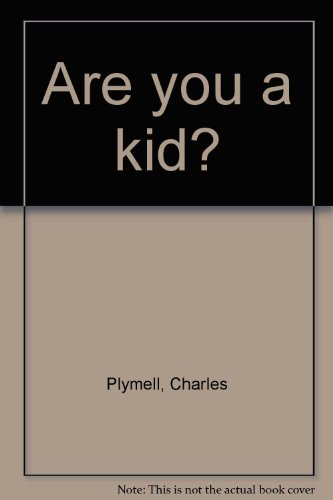 ARE YOU A KID: PLYMELL, Charles