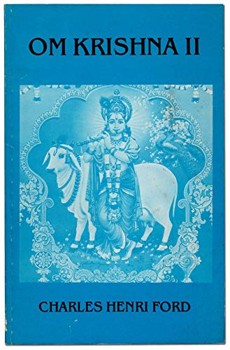 Om® Krishna II : from the sickroom of the Walking Eagles: Ford, Charles Henri