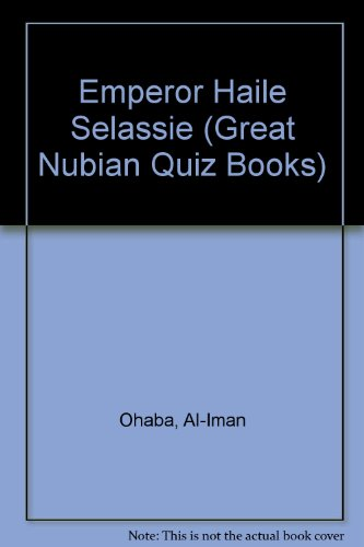 9780916157074: His Emperial Majesty Hallie Selassie: An Anthropology of the Public Utterances of (Great Nubian Quiz Books)
