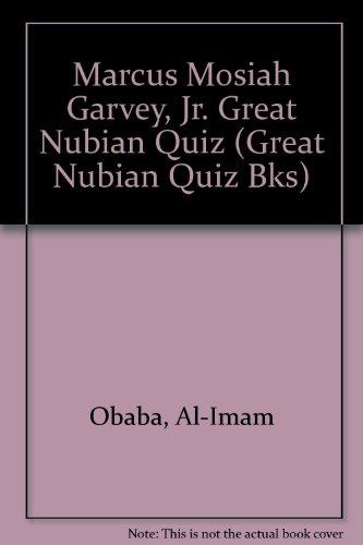 9780916157159: Marcus Mosiah Garvey, Jr. Great Nubian Quiz (Great Nubian Quiz Bks)
