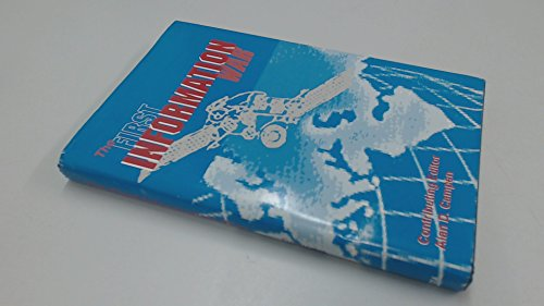 9780916159245: The First Information War: The Story of Communications, Computers, and Intelligence Systems in the Persian Gulf War