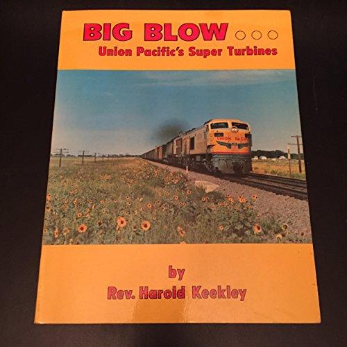 9780916160029: Big Blow...Union Pacific's Super Turbines (Great Railroading Series)